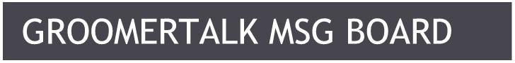 GroomerTALK Message Board